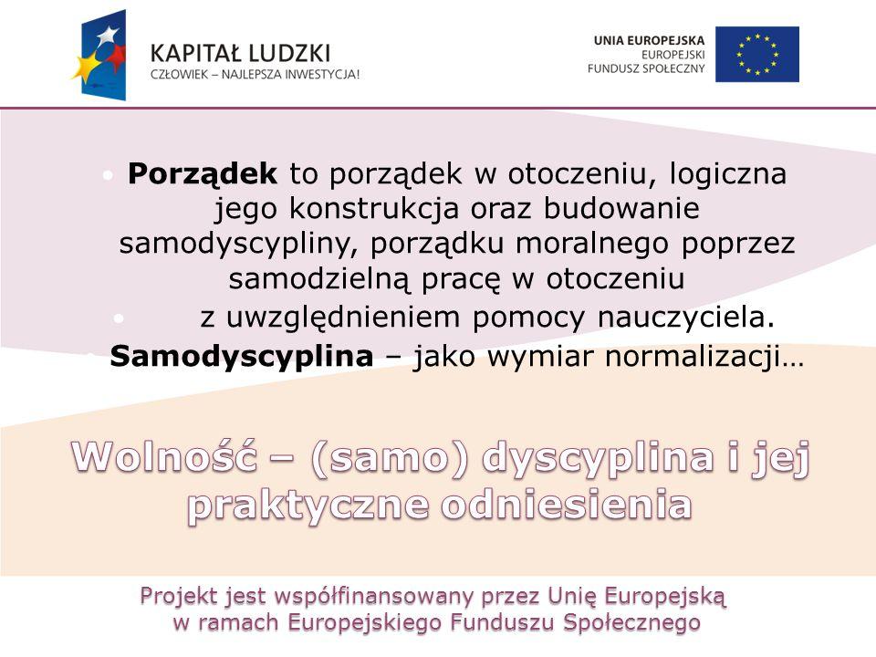 Projekt jest współfinansowany przez Unię Europejską w ramach Europejskiego Funduszu Społecznego Porządek to porządek w otoczeniu, logiczna jego konstr