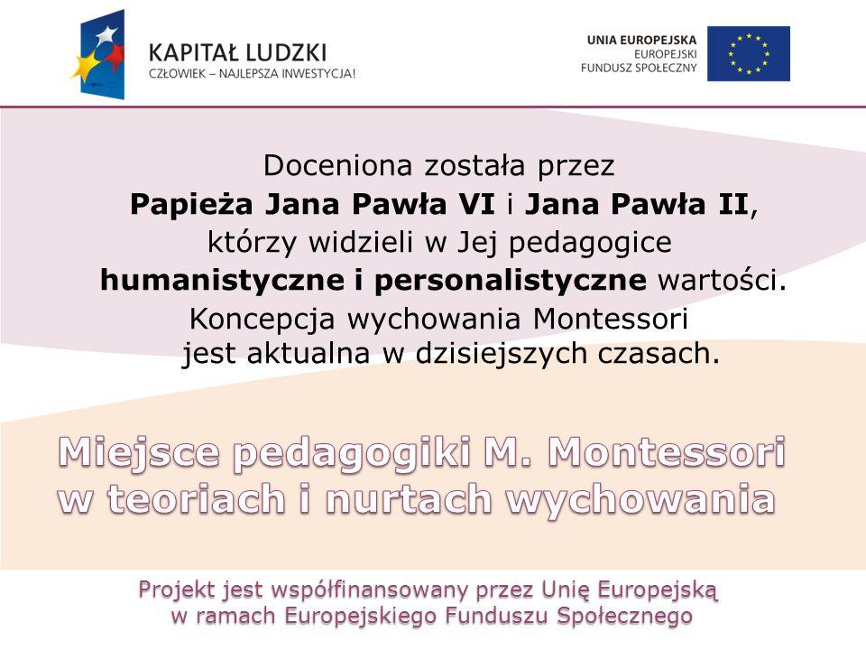 Projekt jest współfinansowany przez Unię Europejską w ramach Europejskiego Funduszu Społecznego Doceniona została przez Papieża Jana Pawła VI i Jana P