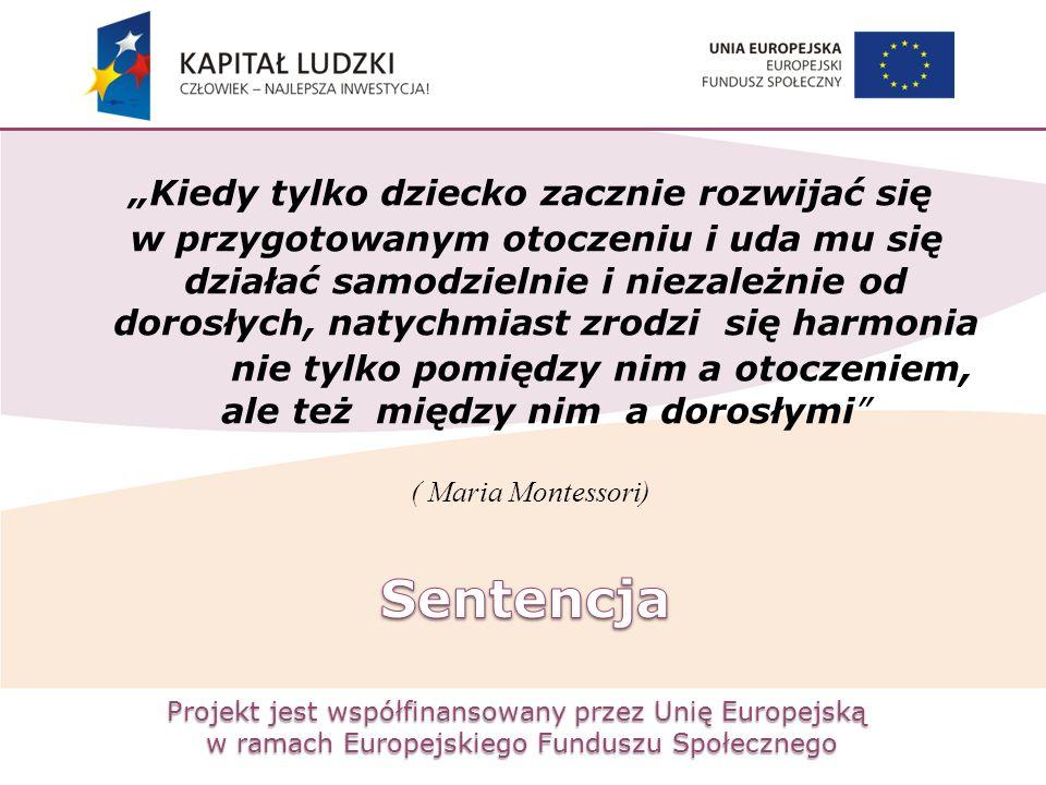 """Projekt jest współfinansowany przez Unię Europejską w ramach Europejskiego Funduszu Społecznego """"Kiedy tylko dziecko zacznie rozwijać się w przygotowa"""