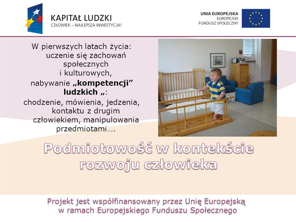 Projekt jest współfinansowany przez Unię Europejską w ramach Europejskiego Funduszu Społecznego W pierwszych latach życia: uczenie się zachowań społec