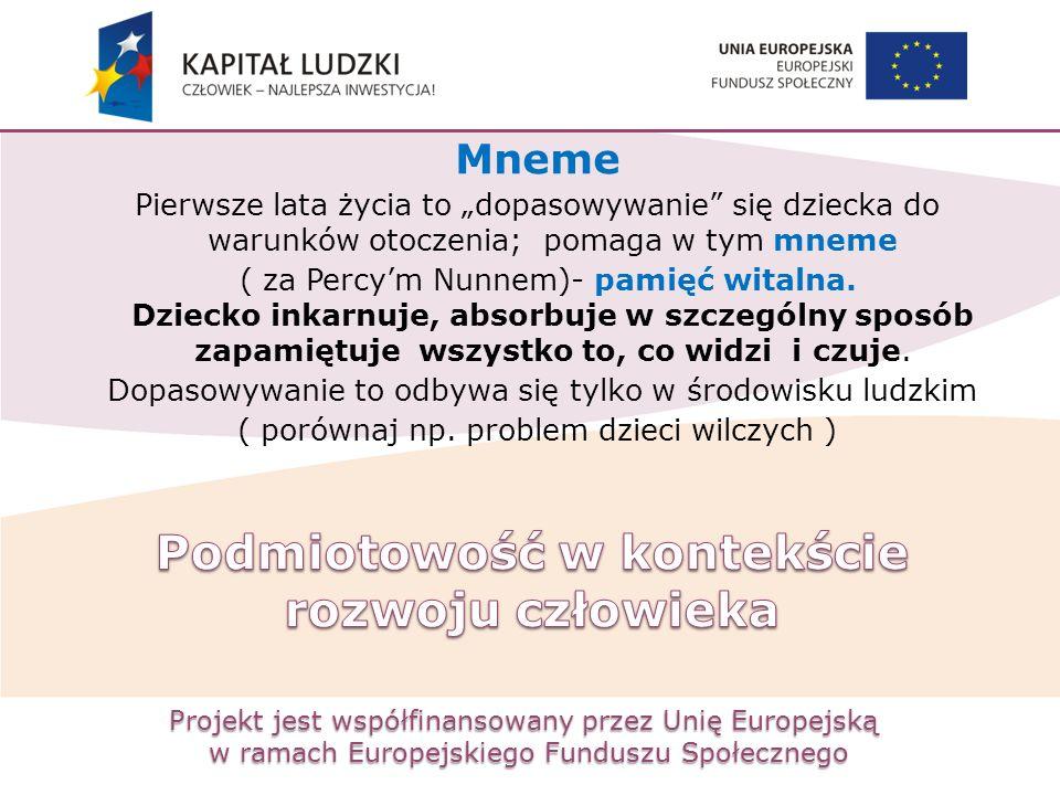"""Projekt jest współfinansowany przez Unię Europejską w ramach Europejskiego Funduszu Społecznego Mneme Pierwsze lata życia to """"dopasowywanie"""" się dziec"""
