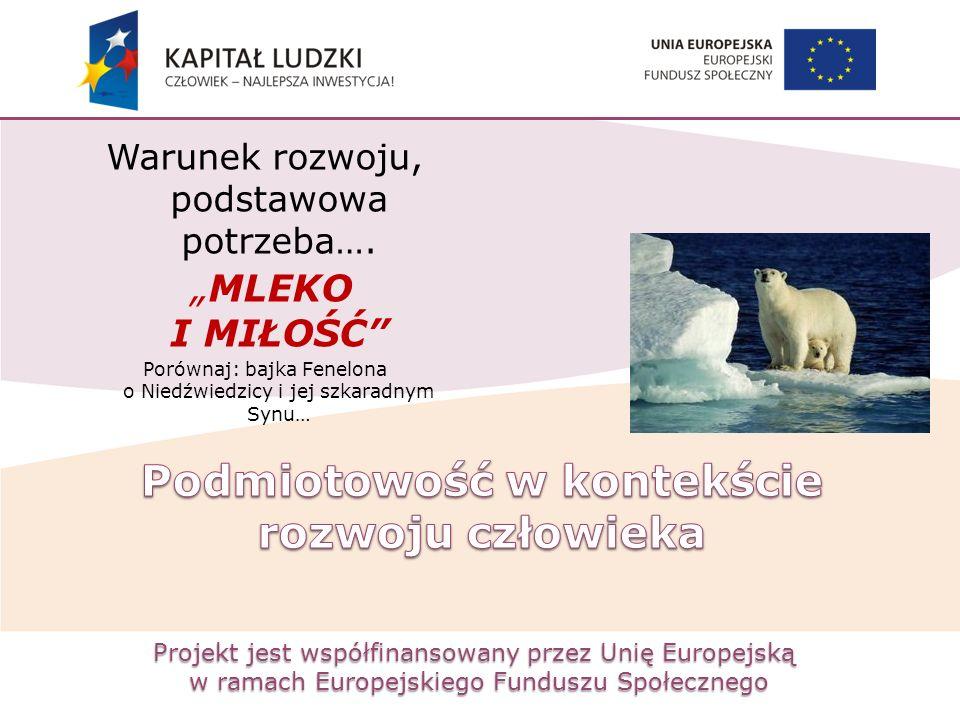 """Projekt jest współfinansowany przez Unię Europejską w ramach Europejskiego Funduszu Społecznego Warunek rozwoju, podstawowa potrzeba…. """"MLEKO I MIŁOŚĆ"""