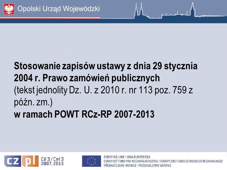 Stosowanie zapisów ustawy z dnia 29 stycznia 2004 r. Prawo zamówień publicznych (tekst jednolity Dz. U. z 2010 r. nr 113 poz. 759 z późn. zm.) w ramac