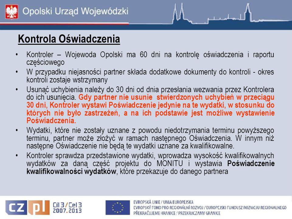 Kontrola Oświadczenia Kontroler – Wojewoda Opolski ma 60 dni na kontrolę oświadczenia i raportu częściowego W przypadku niejasności partner składa dod