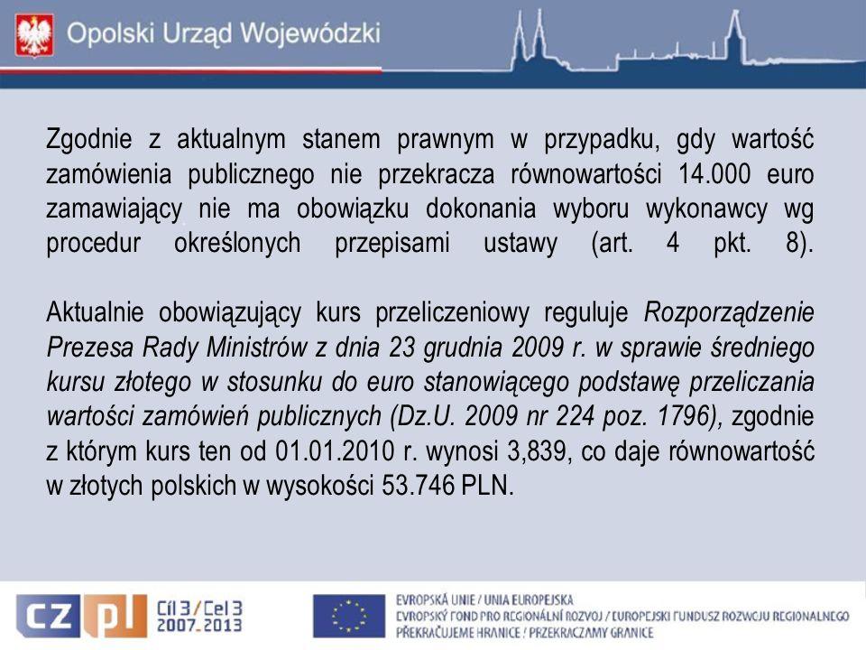 Zgodnie z aktualnym stanem prawnym w przypadku, gdy wartość zamówienia publicznego nie przekracza równowartości 14.000 euro zamawiający nie ma obowiąz