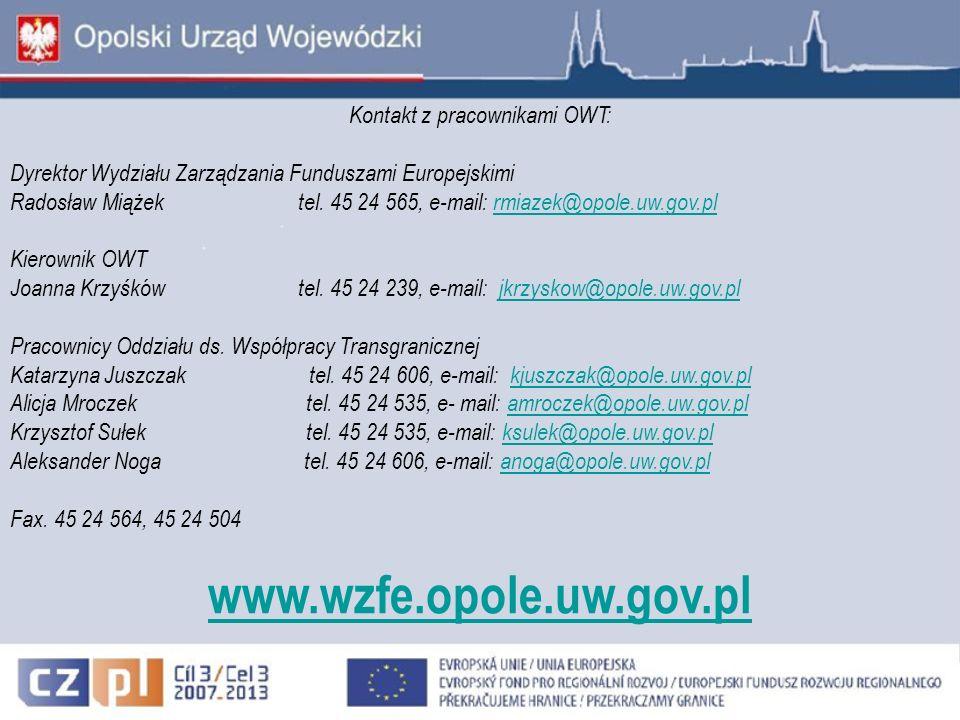 Kontakt z pracownikami OWT: Dyrektor Wydziału Zarządzania Funduszami Europejskimi Radosław Miążek tel. 45 24 565, e-mail: rmiazek@opole.uw.gov.plrmiaz