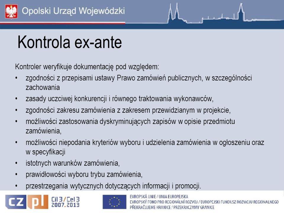 Kontrola ex-ante Kontroler przekazuje beneficjentowi informację o wyniku weryfikacji w ciągu 7 dni roboczych od dnia otrzymania dokumentacji od beneficjenta.