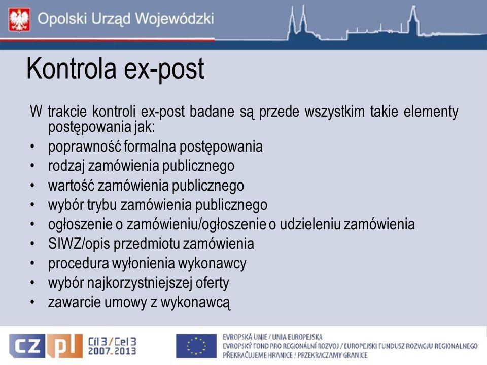 W trakcie kontroli ex-post badane są przede wszystkim takie elementy postępowania jak: poprawność formalna postępowania rodzaj zamówienia publicznego
