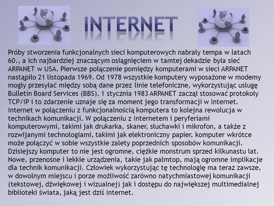 Próby stworzenia funkcjonalnych sieci komputerowych nabrały tempa w latach 60., a ich najbardziej znaczącym osiągnięciem w tamtej dekadzie była sieć A