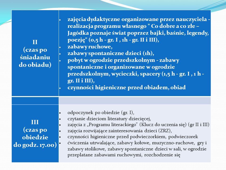 II (czas po śniadaniu do obiadu)  zajęcia dydaktyczne organizowane przez nauczyciela - realizacja programu własnego