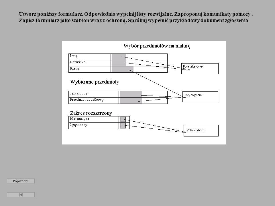 Etapy tworzenia formularzy baz danych w programie EXCEL tworzenie skoroszytu formularza zawierającego formanty zapisanie skoroszytu opcją DANE/ KREATOR SZABLONÓW...(podręcznik str.