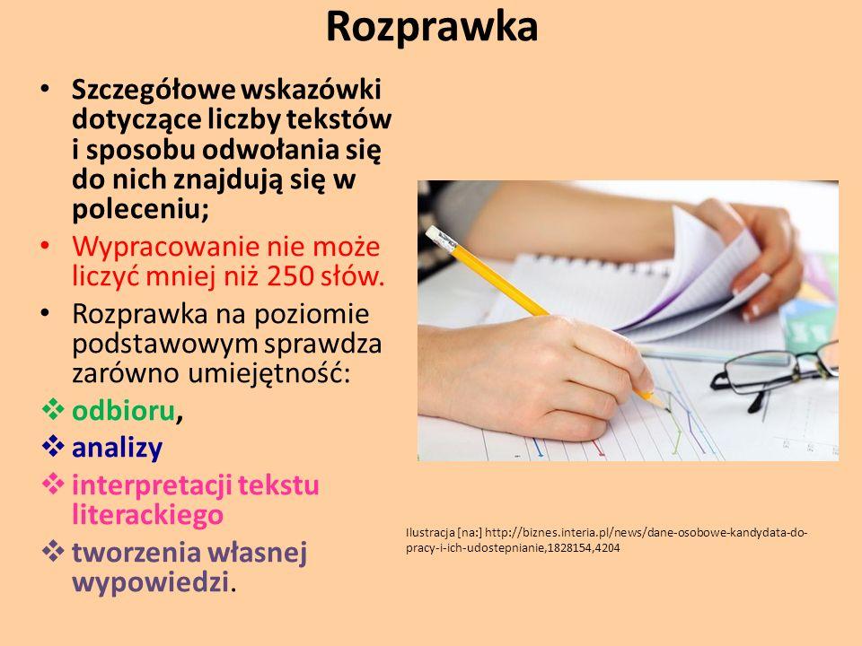 Rozprawka Szczegółowe wskazówki dotyczące liczby tekstów i sposobu odwołania się do nich znajdują się w poleceniu; Wypracowanie nie może liczyć mniej