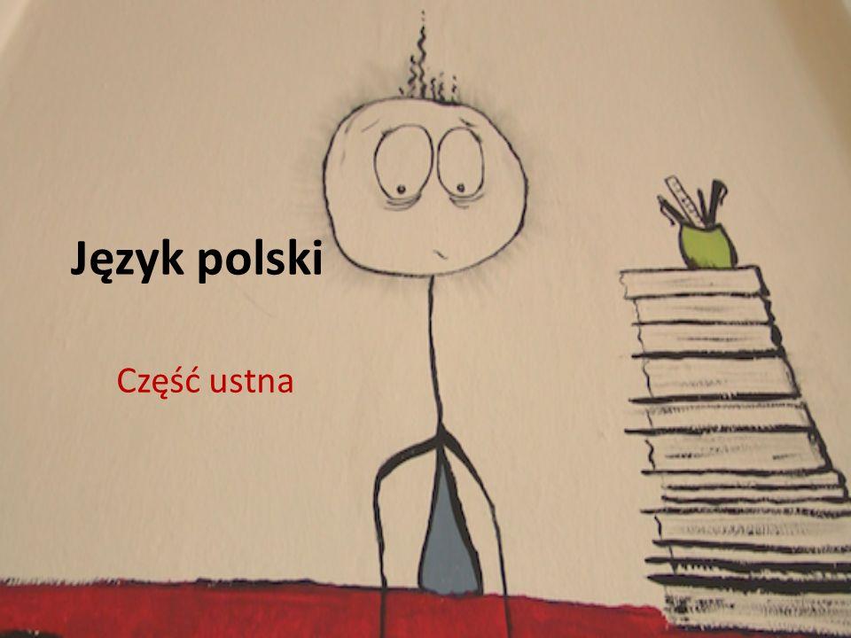 Język polski Część ustna