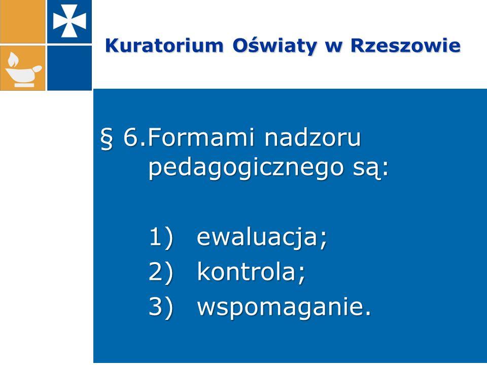 Kuratorium Oświaty w Rzeszowie Z przeprowadzonych 950 kontroli planowych większość miała wynik pozytywny.