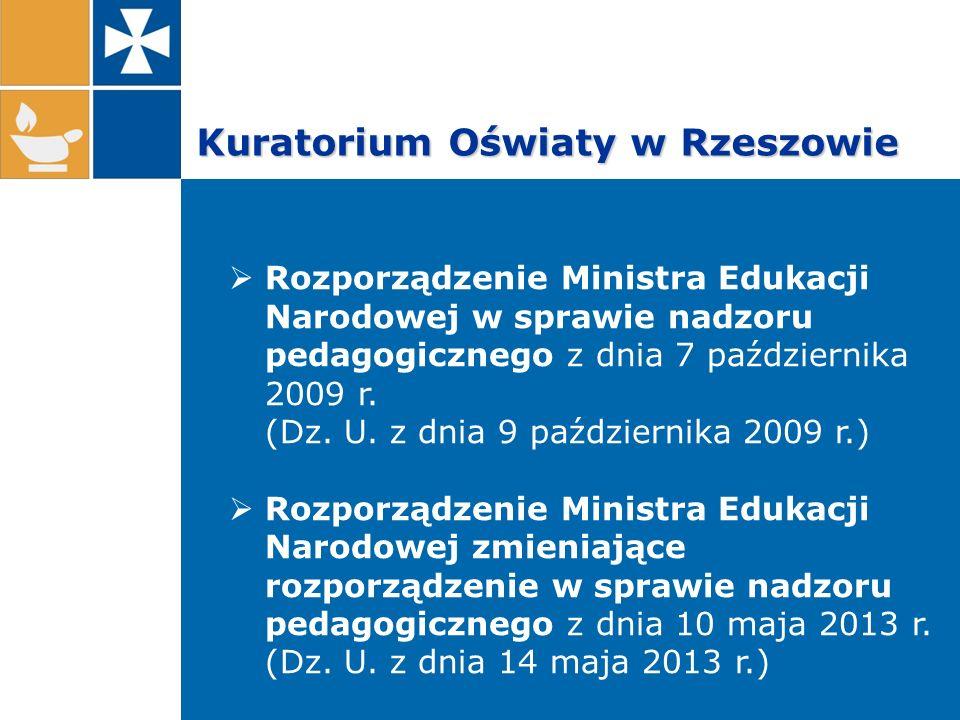 Kuratorium Oświaty w Rzeszowie  Rozporządzenie Ministra Edukacji Narodowej w sprawie nadzoru pedagogicznego z dnia 7 października 2009 r. (Dz. U. z d