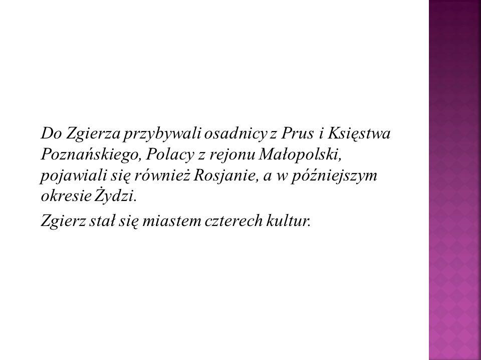 Do Zgierza przybywali osadnicy z Prus i Księstwa Poznańskiego, Polacy z rejonu Małopolski, pojawiali się również Rosjanie, a w późniejszym okresie Żyd