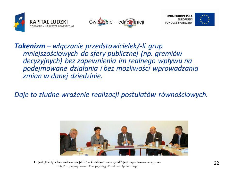 """Projekt """"Praktyka bez wad – nowa jakość w kształceniu nauczycieli jest współfinansowany przez Unię Europejską ramach Europejskiego Funduszu Społecznego 22 Ćwiczenie – cd."""