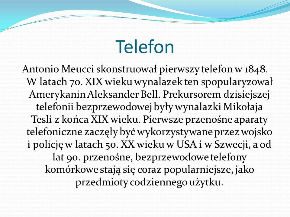 Telefon Antonio Meucci skonstruował pierwszy telefon w 1848. W latach 70. XIX wieku wynalazek ten spopularyzował Amerykanin Aleksander Bell. Prekursor