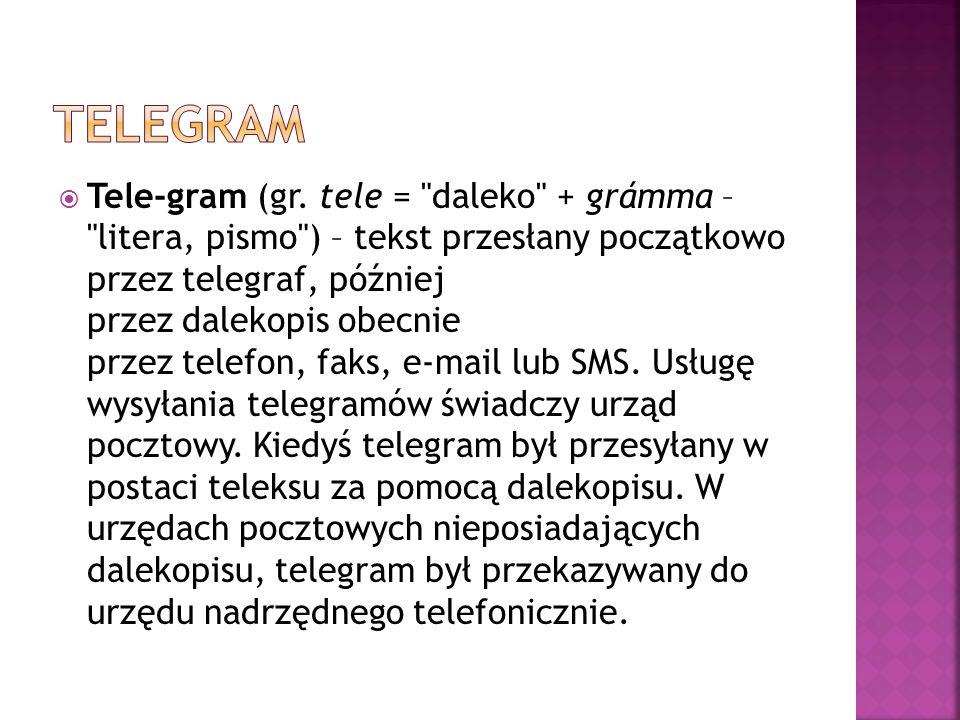  Tele-gram (gr. tele =