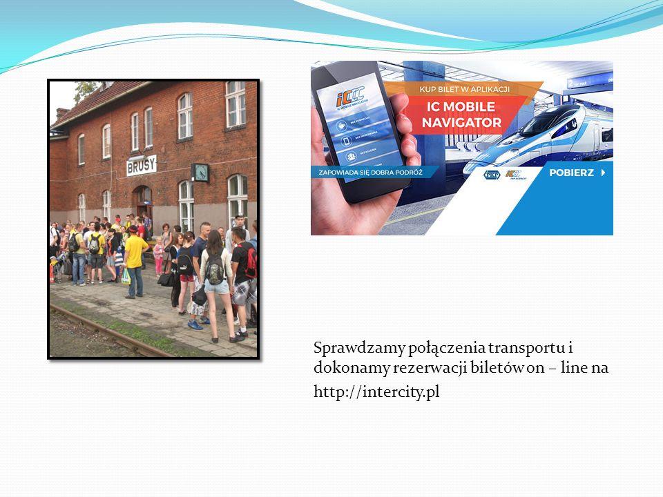 Sprawdzamy połączenia transportu i dokonamy rezerwacji biletów on – line na http://intercity.pl