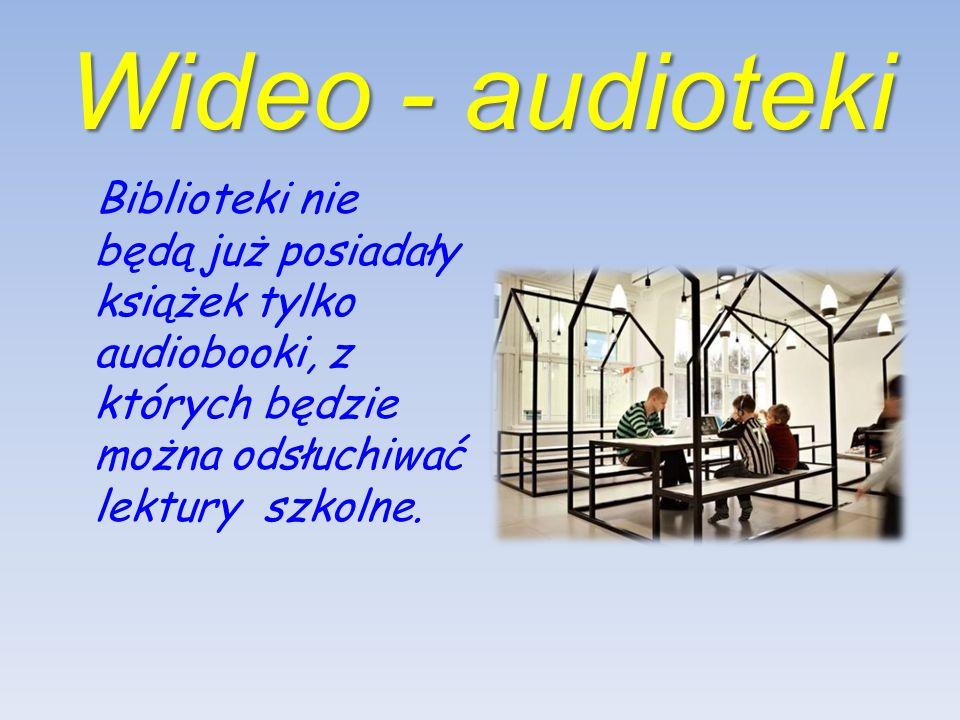 Wideo - audioteki Biblioteki nie będą już posiadały książek tylko audiobooki, z których będzie można odsłuchiwać lektury szkolne.