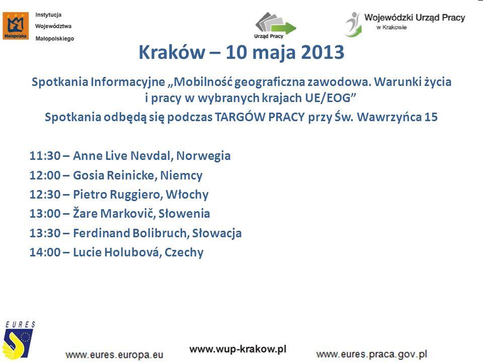 """Kraków – 10 maja 2013 Spotkania Informacyjne """"Mobilność geograficzna zawodowa. Warunki życia i pracy w wybranych krajach UE/EOG"""" Spotkania odbędą się"""
