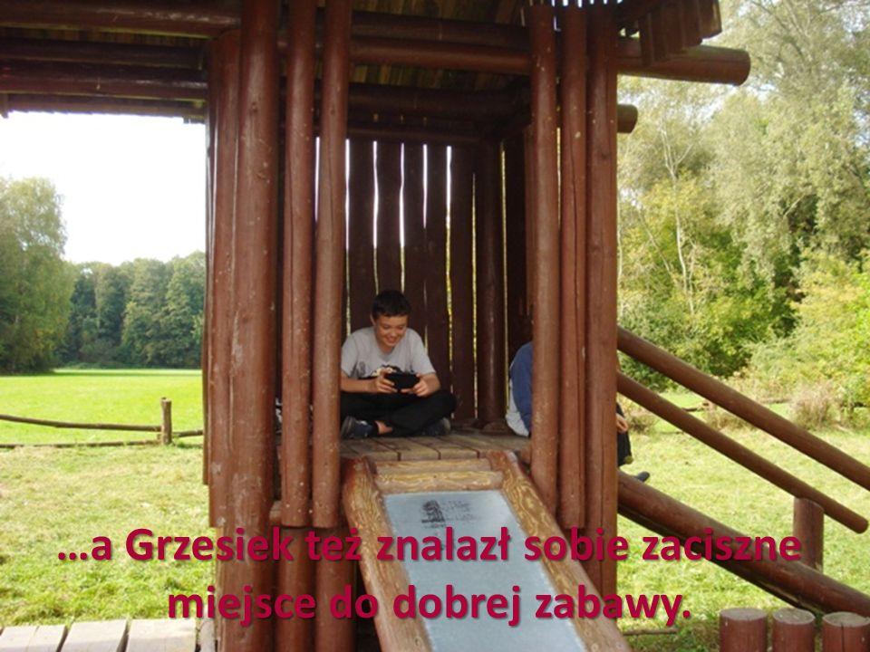 …a Grzesiek też znalazł sobie zaciszne miejsce do dobrej zabawy.
