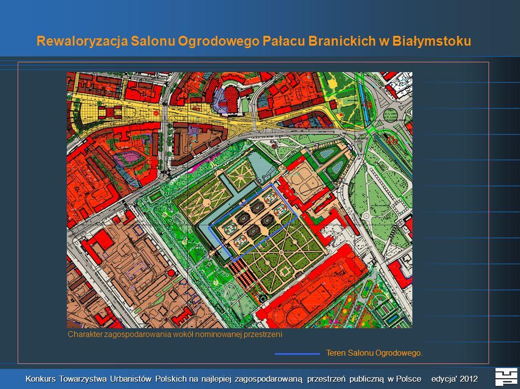 Rewaloryzacja Salonu Ogrodowego Pałacu Branickich w Białymstoku Konkurs Towarzystwa Urbanistów Polskich na najlepiej zagospodarowaną przestrzeń public