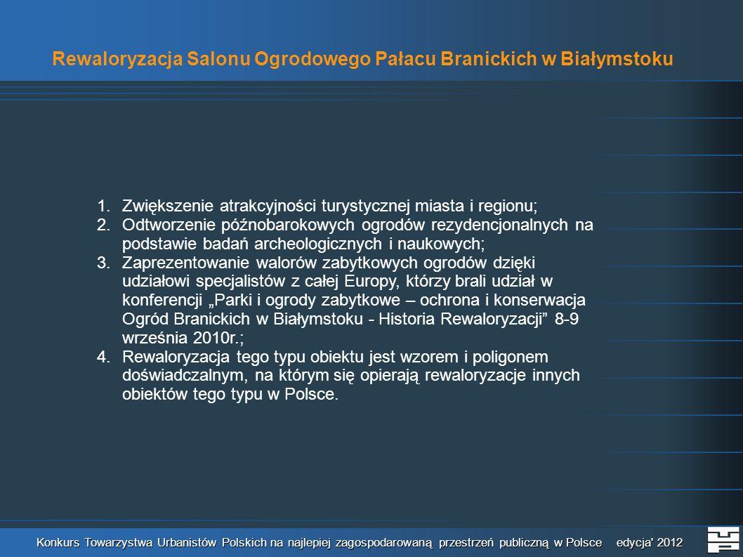 Konkurs Towarzystwa Urbanistów Polskich na najlepiej zagospodarowaną przestrzeń publiczną w Polsce edycja' 2012 Rewaloryzacja Salonu Ogrodowego Pałacu