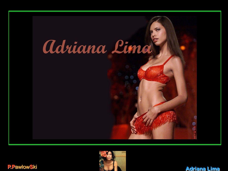 P.PawlowSki Adriana Lima