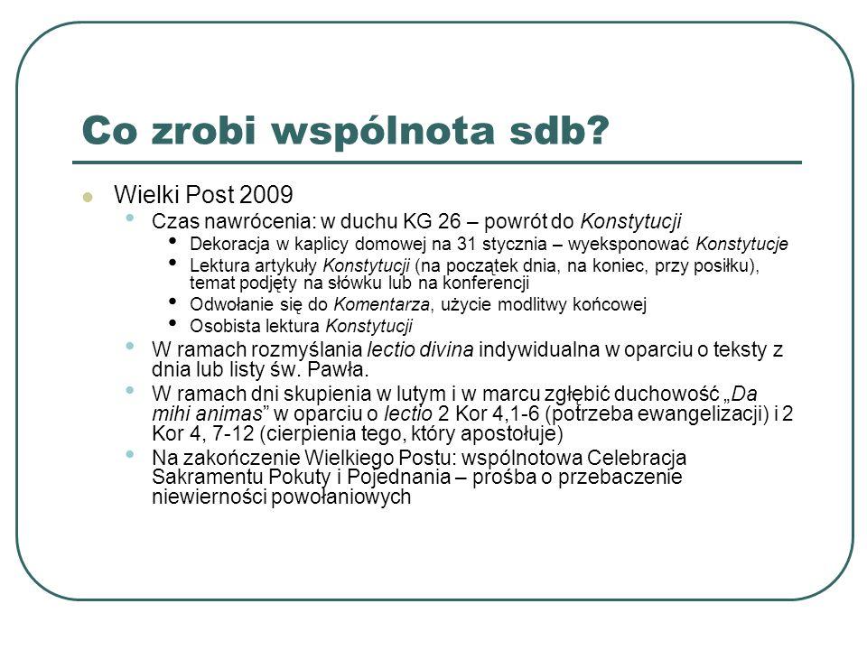 Co zrobi wspólnota sdb? Wielki Post 2009 Czas nawrócenia: w duchu KG 26 – powrót do Konstytucji Dekoracja w kaplicy domowej na 31 stycznia – wyekspono