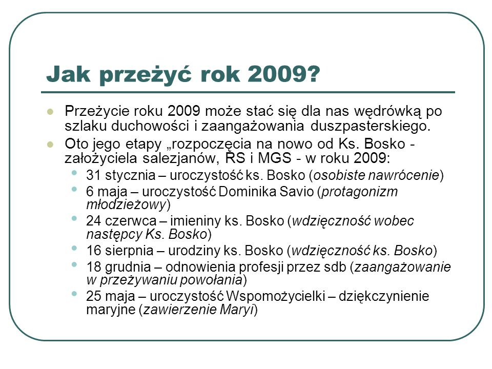"""Jak przeżyć rok 2009? Przeżycie roku 2009 może stać się dla nas wędrówką po szlaku duchowości i zaangażowania duszpasterskiego. Oto jego etapy """"rozpoc"""
