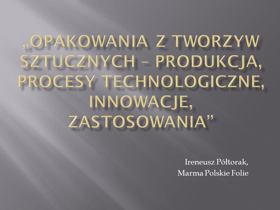 Ireneusz Półtorak, Marma Polskie Folie