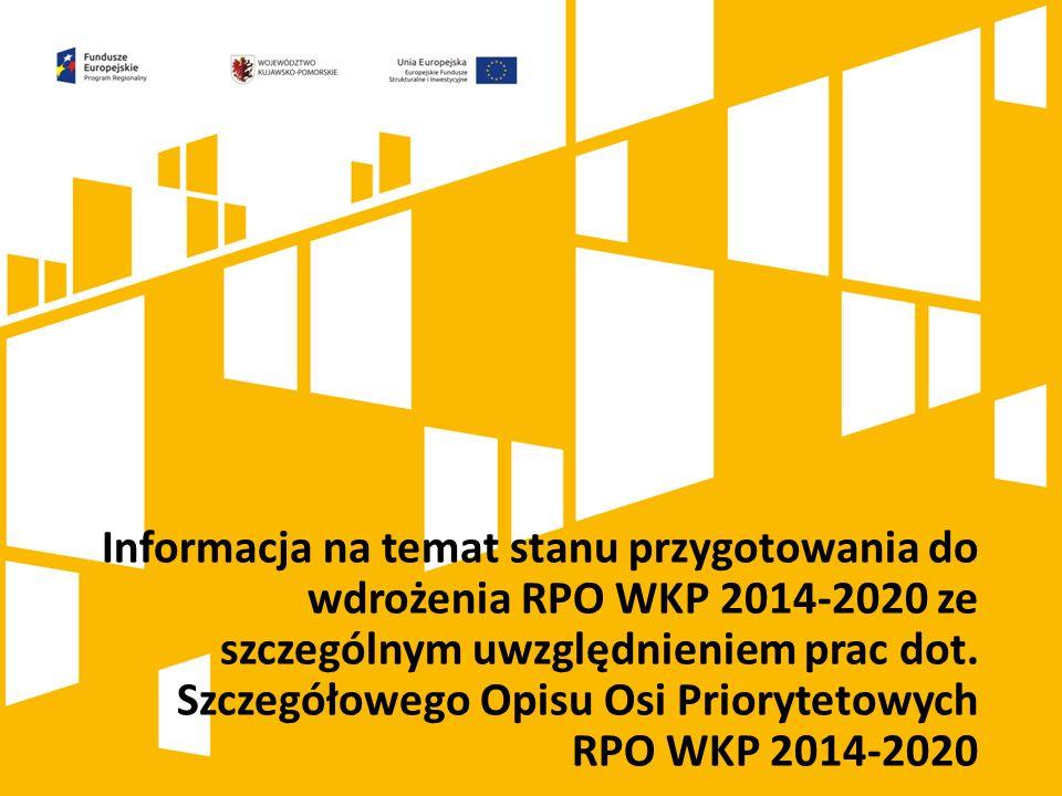 Informacja na temat stanu przygotowania do wdrożenia RPO WKP 2014-2020 ze szczególnym uwzględnieniem prac dot.