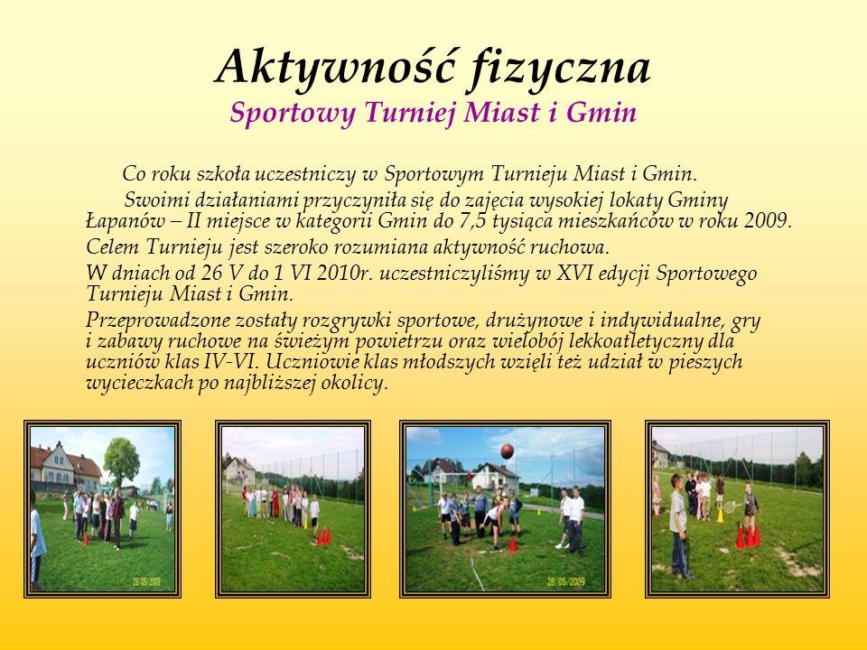 Aktywność fizyczna Sportowy Turniej Miast i Gmin Co roku szkoła uczestniczy w Sportowym Turnieju Miast i Gmin. Swoimi działaniami przyczyniła się do z