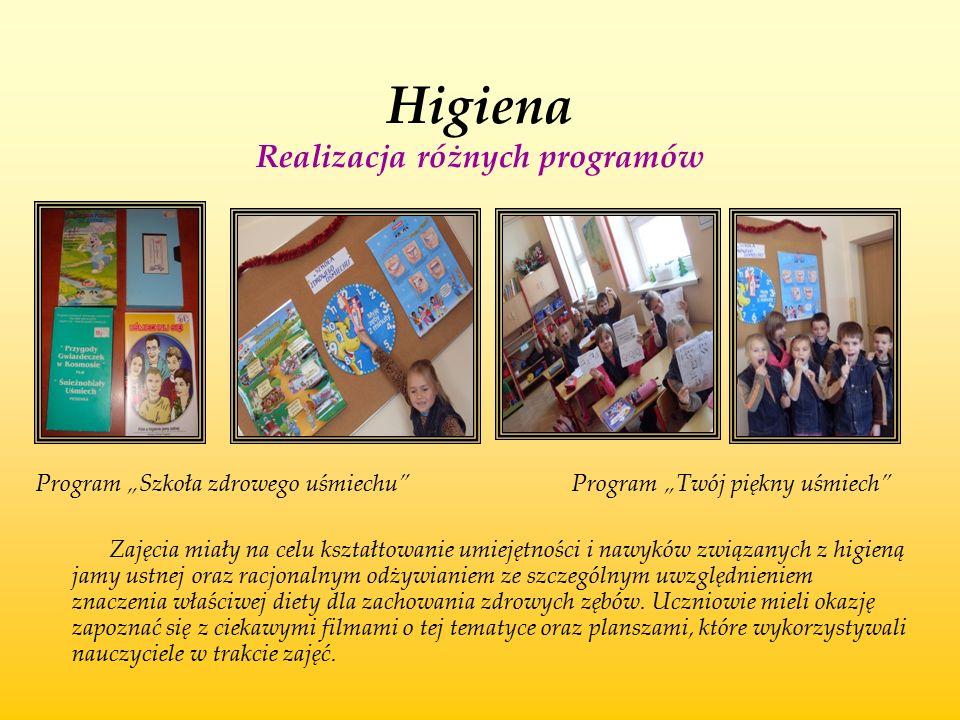 """Higiena Realizacja różnych programów Program """"Szkoła zdrowego uśmiechu"""" Program """"Twój piękny uśmiech"""" Zajęcia miały na celu kształtowanie umiejętności"""