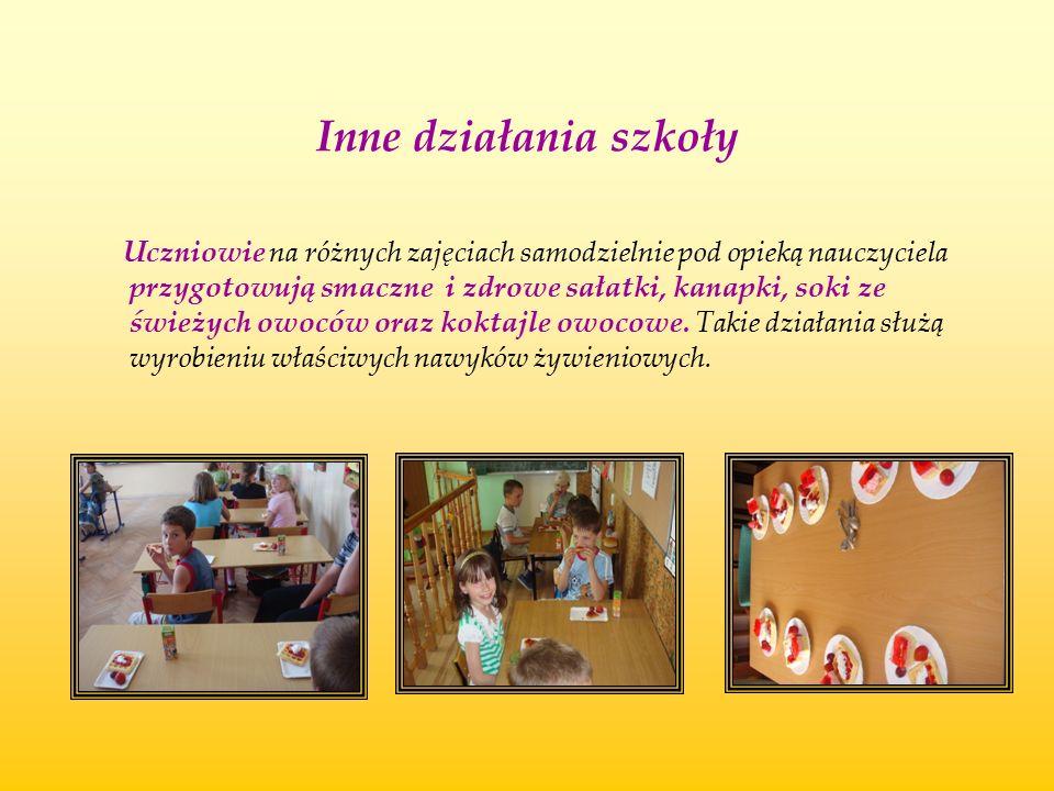 Inne działania szkoły Uczniowie na różnych zajęciach samodzielnie pod opieką nauczyciela przygotowują smaczne i zdrowe sałatki, kanapki, soki ze śwież