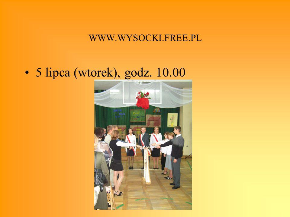 WWW.WYSOCKI.FREE.PL 5 lipca (wtorek), godz. 10.00