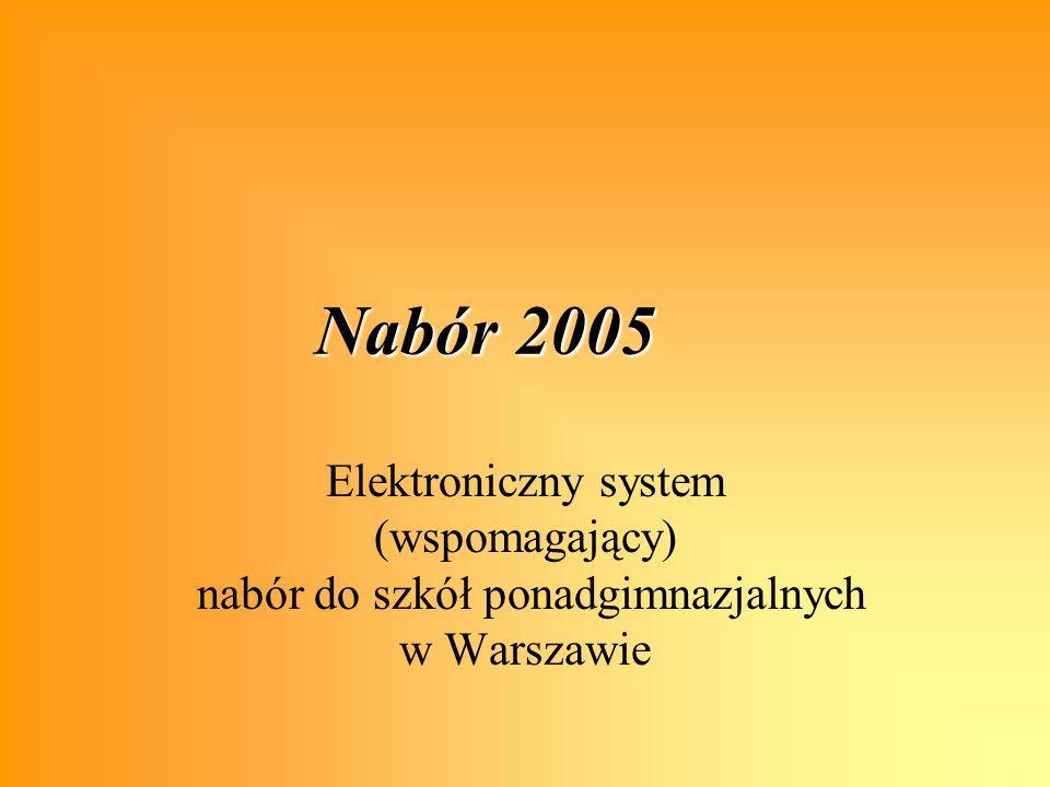 Nabór 2005 Elektroniczny system (wspomagający) nabór do szkół ponadgimnazjalnych w Warszawie