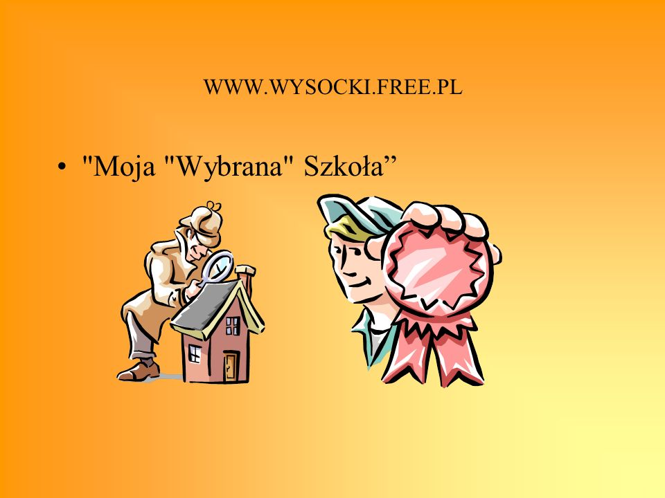 WWW.WYSOCKI.FREE.PL Moja Wybrana Szkoła
