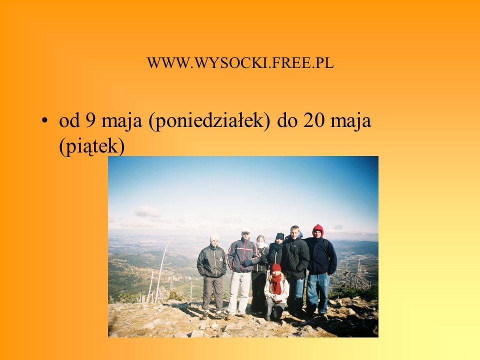 WWW.WYSOCKI.FREE.PL od 9 maja (poniedziałek) do 20 maja (piątek)