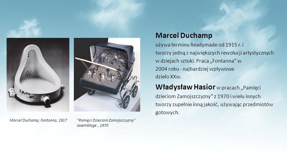 """Marcel Duchamp używa terminu Readymade od 1915 r. i tworzy jedną z największych rewolucji artystycznych w dziejach sztuki. Praca """"Fontanna"""" w 2004 rok"""