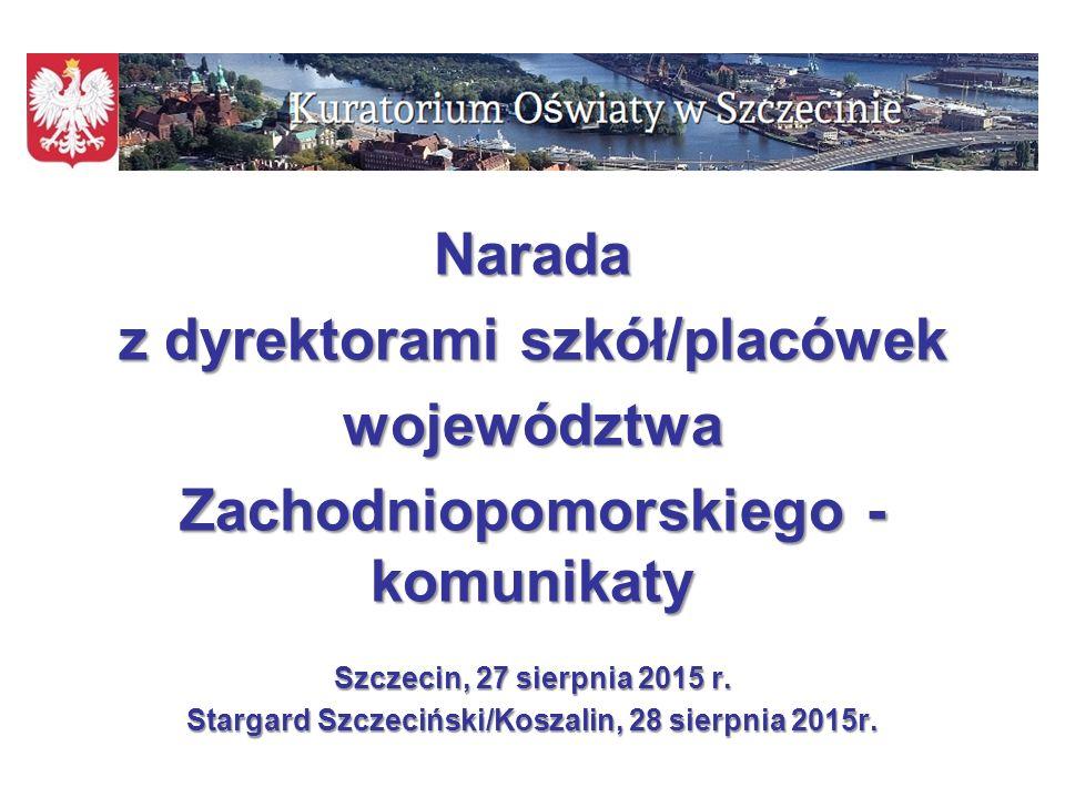 1 Narada z dyrektorami szkół/placówek województwa Zachodniopomorskiego - komunikaty Szczecin, 27 sierpnia 2015 r.