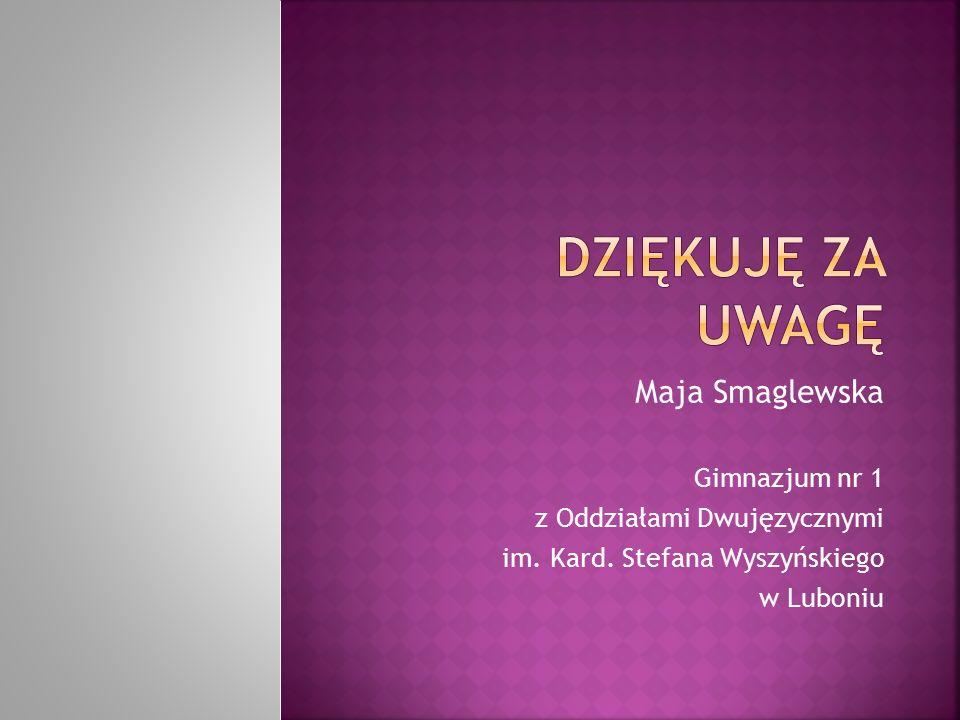 Maja Smaglewska Gimnazjum nr 1 z Oddziałami Dwujęzycznymi im. Kard. Stefana Wyszyńskiego w Luboniu