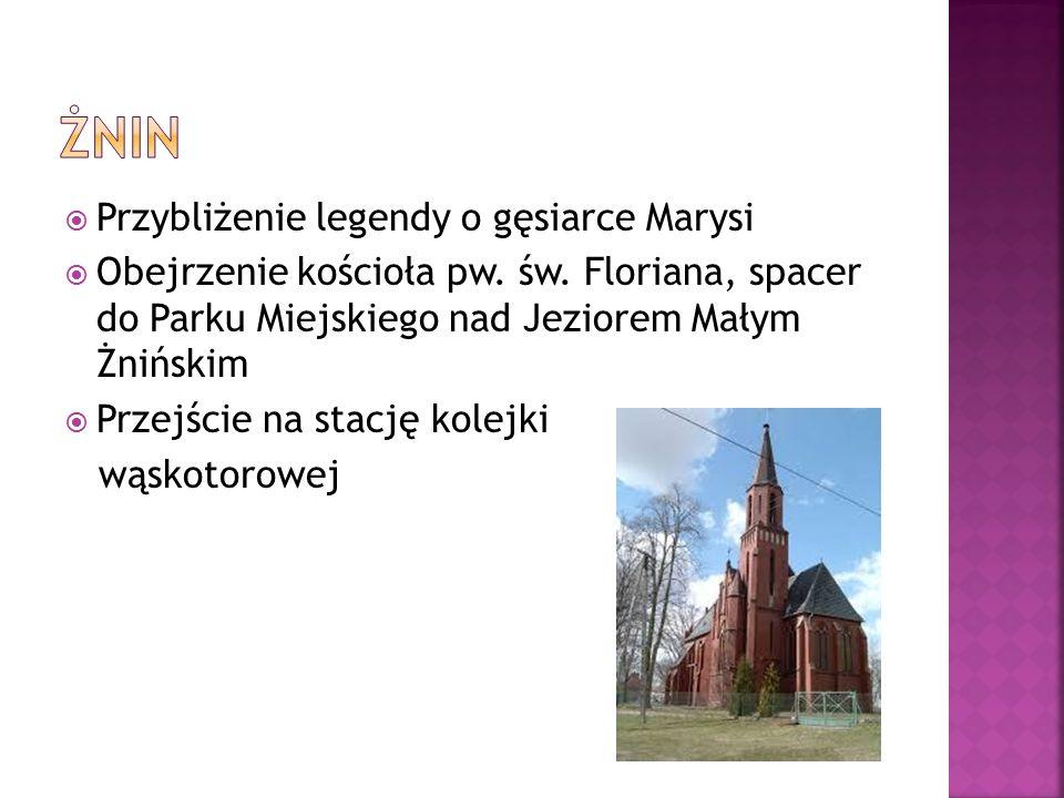  Przybliżenie legendy o gęsiarce Marysi  Obejrzenie kościoła pw.