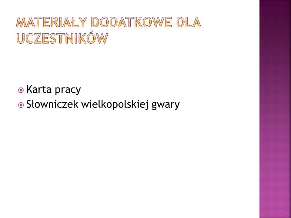  Karta pracy  Słowniczek wielkopolskiej gwary