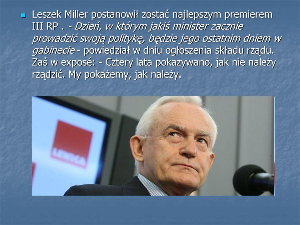 Leszek Miller postanowił zostać najlepszym premierem III RP.