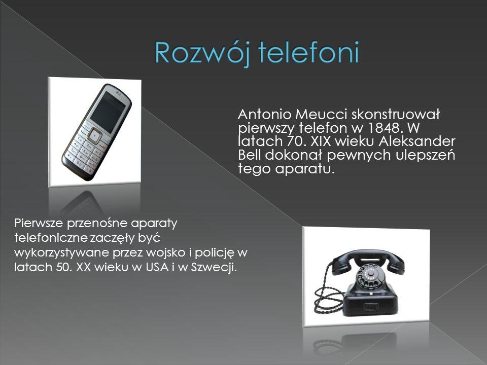 Antonio Meucci skonstruował pierwszy telefon w 1848. W latach 70. XIX wieku Aleksander Bell dokonał pewnych ulepszeń tego aparatu. Pierwsze przenośne