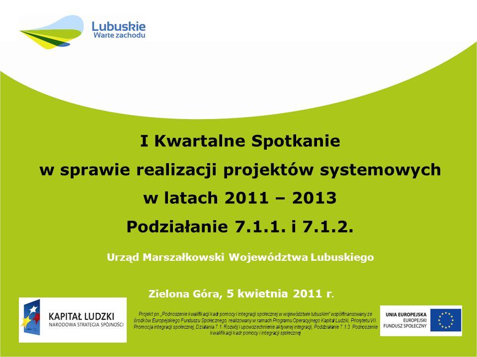 I Kwartalne Spotkanie w sprawie realizacji projektów systemowych w latach 2011 – 2013 Podziałanie 7.1.1.