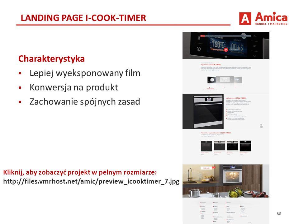 38 LANDING PAGE I-COOK-TIMER Kliknij, aby zobaczyć projekt w pełnym rozmiarze: http://files.vmrhost.net/amic/preview_icooktimer_7.jpg Charakterystyka  Lepiej wyeksponowany film  Konwersja na produkt  Zachowanie spójnych zasad